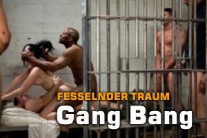 Traum: Gang Bang