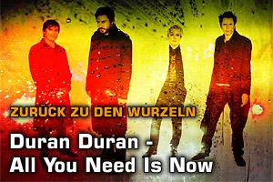 Duran Duran: Zurück zu den Wurzeln