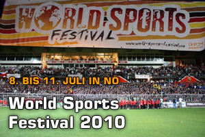 8. bis 11.Juli 2010: World Sports Festival